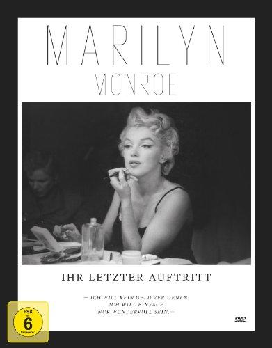 Marilyn Monroe - Ihr letzter Auftritt (Premium Edition mit Bildband)
