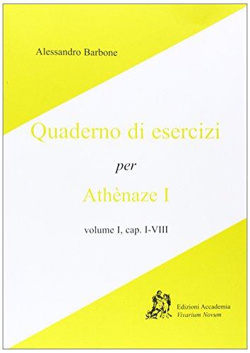 Athenaze I, cap. I-VIII. Quaderno di esercizi. Per le Scuole superiori
