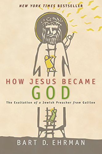How Jesus Became God por Bart D. Ehrman