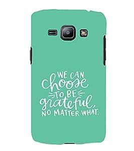 EPICCASE choose to be grateful Mobile Back Case Cover For Samsung Galaxy J1 (Designer Case)