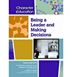 [( Being a Leader and Making Decisions )] [by: Tracey Baptiste] [Oct-2009]