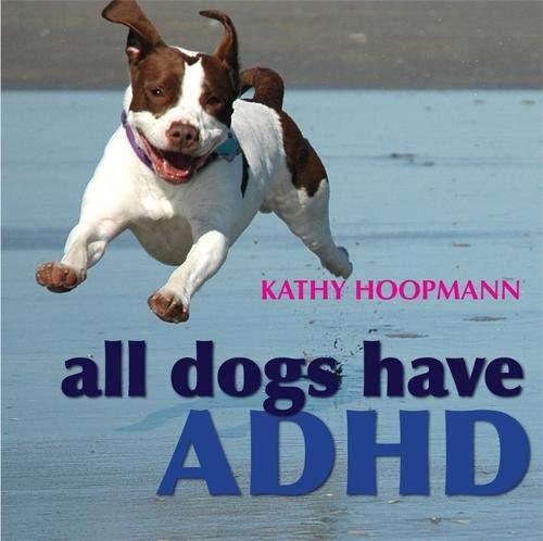 All Dogs Have ADHD por Kathy Hoopmann