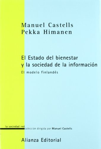La sociedad de la informacion y el Estado de bienestar / The Information Society and The Welfare State: El Modelo Finlandes/ The Finnish Model (La Sociedad Red) by Manuel Castells (2007-06-30)