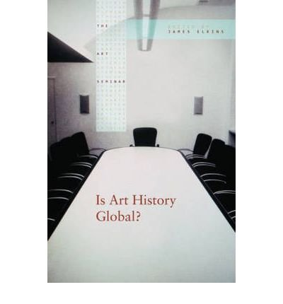 Is Art History Global? (Art Seminar (Paperback)) (Paperback) - Common
