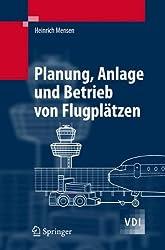 Planung, Anlage und Betrieb von Flugplätzen (VDI-Buch)