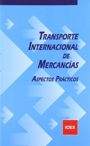 Transporte internacional de mercancías: Aspectos prácticos (Cuaderno Básico) por Alfonso Cabrera Cánovas