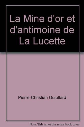 La mine d'or et d'antimoine de la Lucette (Mayenne)