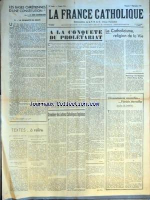 FRANCE CATHOLIQUE (LA) [No 854] du 09/09/1945 - LES BASES CHRETIENNES D'UNE CONSTITUTION PAR J LE COUR GRANDMAISON LA PRIMAUTE DU DROIT TEXTES A RELIRE A LA CONQUETE DU PROLETARIAT PAR PARIAS GRANDEUR DES LETTRES CATHOLIQUES ANGLAISES PAR G-M TRACY LE CATHOLICISME RELIGION DE LA VIE PAR PIERRE DEBRAY HOMMAGE DES ROUTIERS A NOTRE-DAME DU PUY CIRCONSTANCES NOUVELLES VERITES ETERNELLES PAR JEAN LE JAMTEL