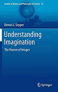 Understanding Imagination: The Reason of Images (Studies in History and Philosophy of Science (33), Band 33) (9400765061) | Amazon price tracker / tracking, Amazon price history charts, Amazon price watches, Amazon price drop alerts