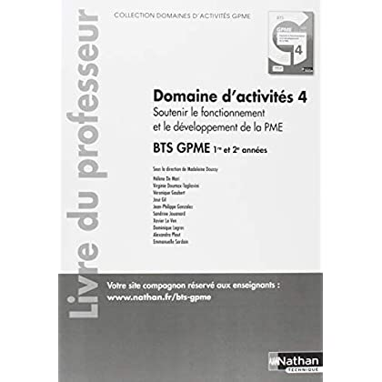 Domaine d'activités 4 Soutenir le fonctionnement et le développement de la PME BTS GPME 1re & 2e années : Livre du professeur