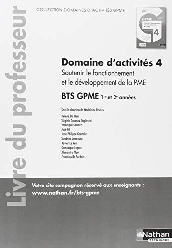 Domaines d'activités GPME Soutenir le fonctionnement et le développement de la PME BTS gestion de la pme 1re & 2e années : Livre du professeur