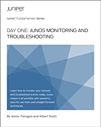 Day One: Junos Monitoring and Troubleshooting
