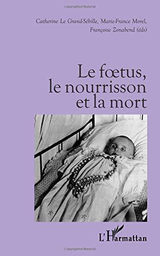 Foetus le nourrisson et la mort par Catherine Le Grand-Sébille