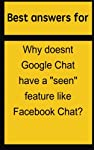 "We've asked dozens of people the following questions: ""Why doesnt Google Chat have a ""seen"" feature like Facebook Chat?"" and ""What are some live chat best practices?."" Here are the top answers. These answers were picked as being the most inspiring an..."