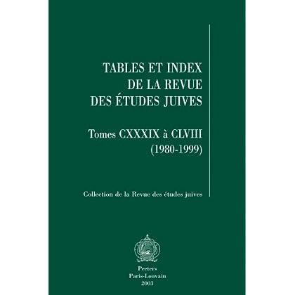Tables et index de la Revue des Etudes Juives, tomes CXXXIX à CLVIII (1980-1999)