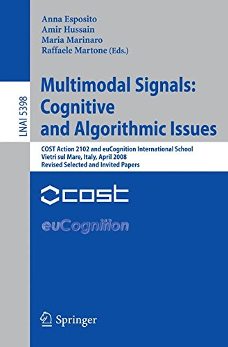 Multimodal Signals: Cognitive and Algorithmic Issues: COST Action 2102 and euCognition International School Vietri sul Mare, Italy, April 21-26, 2008, ... (Lecture Notes in Computer Science)