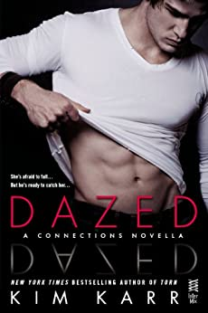 Dazed: A Connections Novella (The Connections Series) by [Karr, Kim]