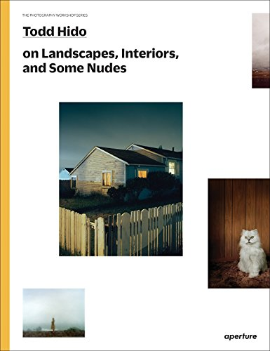 Todd Hido on Landscapes, Interiors, and the Nude (The Photography Workshop Series) by Todd Hido (3-Nov-2014) Paperback