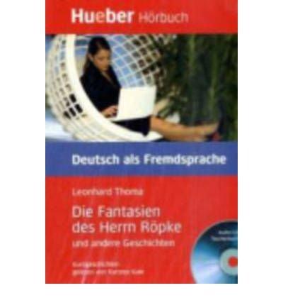 Die Fantasien DES Herrn Ropke Und Andere Geschichten - Leseheft Und CD (Mixed media product)(German) - Common