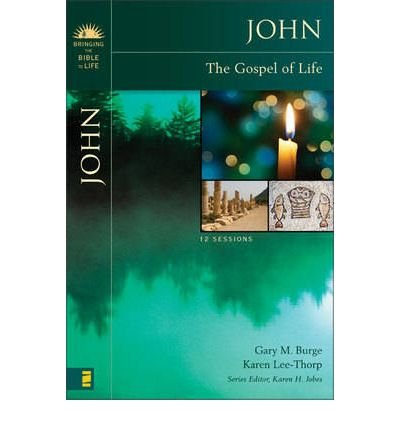 By Gary M Burge ; Karen Lee-Thorp ( Author ) [ John: The Gospel of Life Bringing the Bible to Life By Aug-2008 Paperback