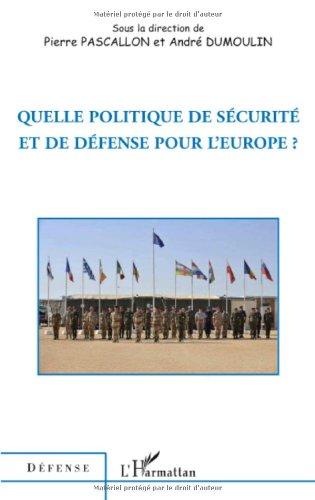 Quelle politique de scurit et de dfense pour l'Europe ?