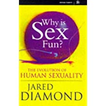 Why Is Sex Fun?: The Evolution Of Human Sexuality (Science Masters) by Jared Diamond (1997-07-14)