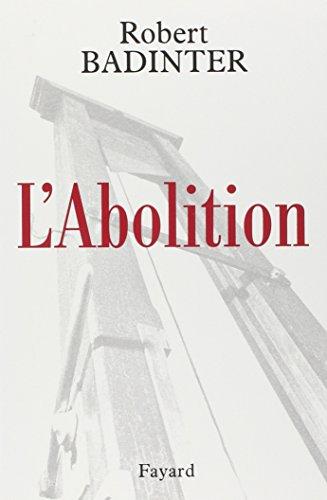 L'Abolition par Robert Badinter