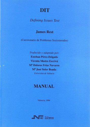 DIT. Defining Issues Test. (Cuestionario de problemas socio- morales)