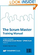 #3: The Scrum Master Training Manual: A Guide to the Professional Scrum Master (PSM) Exam