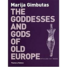 TheGoddesses and Gods of Old Europe6500-3500 BC Myths and Cult Images