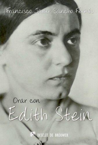 Orar con Edith Stein (Hablar con Jesús) por Francisco Javier Sancho Fermín