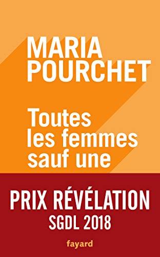 Toutes les femmes sauf une (Littérature française) par Maria Pourchet
