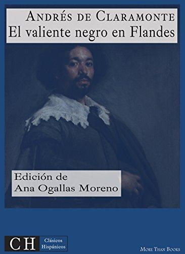 El valiente negro en Flandes (Clásicos Hispánicos nº 62)