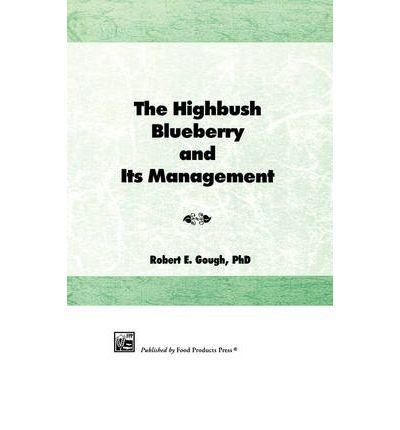 [(The Highbush Blueberry and Its Management)] [Author: Robert E. Gough] published on (June, 2008)