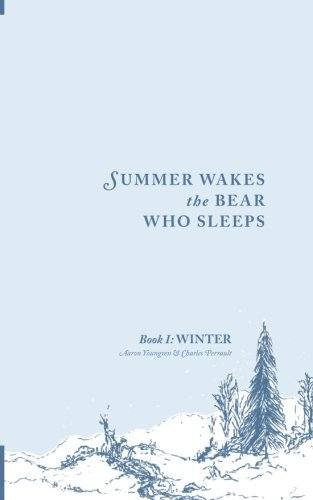 Summer Wakes The Bear Who Sleeps: Winter by Aaron Youngren (2011-04-23)