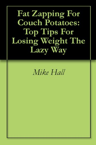 Fat zapping for couch potatoes top tips for losing weight the lazy fat zapping for couch potatoes top tips for losing weight the lazy way by ccuart Choice Image