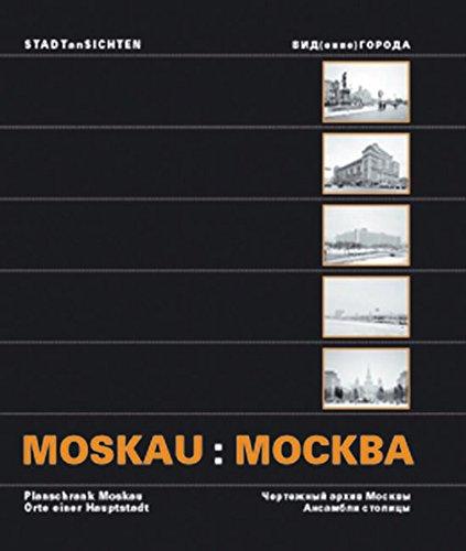 STADTanSICHTEN. Planschrank Moskau - Orte einer Hauptstadt