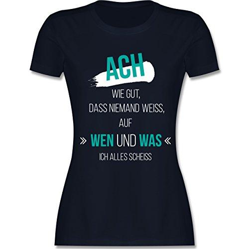 Statement Shirts - ACH wie gut, DASS niemand weiß - M - Navy Blau - L191 - Damen T-Shirt Rundhals