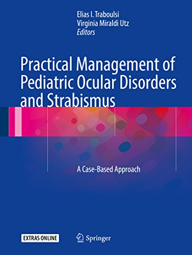 Practical Management of Pediatric Ocular Disorders and Strabismus: A Case-based Approach (English Edition)