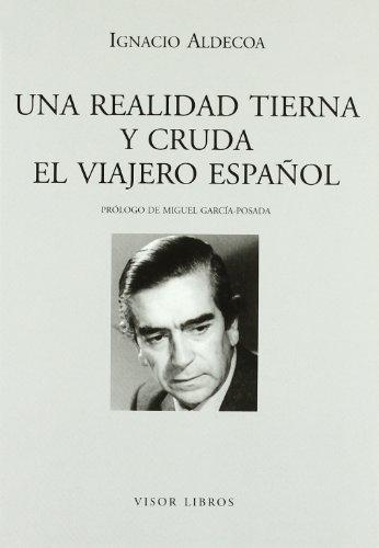 Una realidad tierna y cruda ; El viajero español por Ignacio Aldecoa