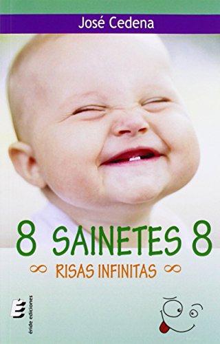 8 sainetes 8 : risas infinitas por José Cedena Sánchez-Cabezudo