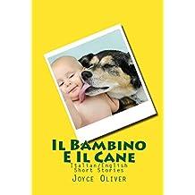 Il Bambino E Il Cane: Italian/English Short Stories (Italian Edition)