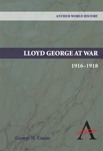 Lloyd George at War, 1916-1918 (Anthem World History Anthem World History)