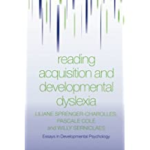 Reading Acquisition and Developmental Dyslexia (Essays in Developmental Psychology)