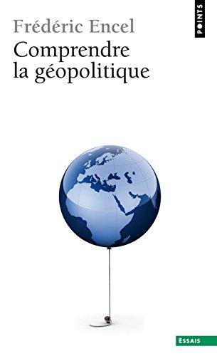 Comprendre la géopolitique par Frederic Encel