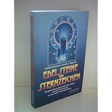 Shalila Sharamon: Edelsteine und Sternzeichen - Die geheimnisvolle Kraft edler Steine und ihre Beziehung zu den zwölf Tierkreiszeichen