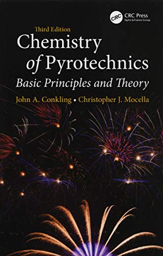 Chemistry of Pyrotechnics: Basic Principles and Theory, Third Edition (Sicherheit Und Materialien)