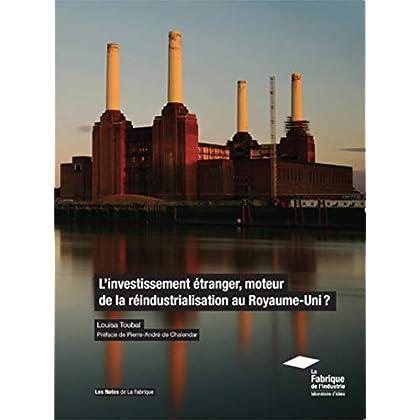 L'investissement étranger, moteur de la réindustrialisation du Royaume-Uni ?: Préface de Pierre-André de Chalendar