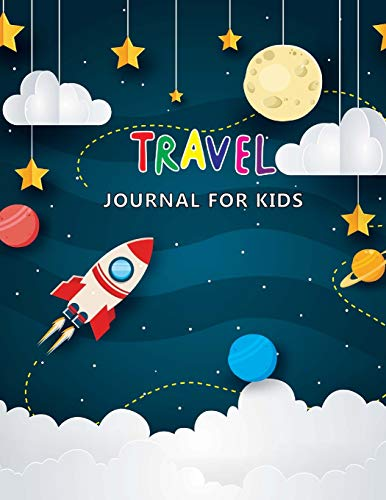 Travel Journal for Kids: Space Adventure, Summer Journal with Prompts for Writing & Drawing or Photo Travel Journal, Vacation Diary for Kids, Diary ... inch (Summer Travel for Kids) (Volume 3) por John Book Publishing