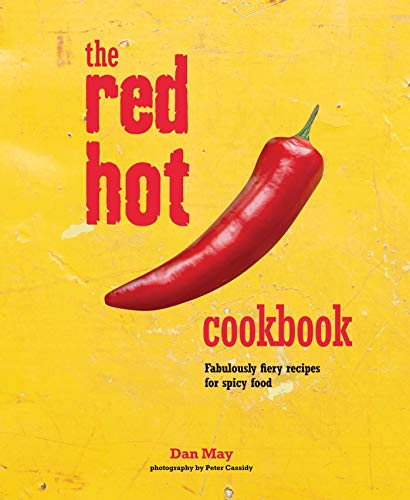 The Red Hot Cookbook: Fabulously Fiery Recipes for Spicy Food